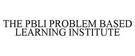 THE PBLI PROBLEM BASED LEARNING INSTITUTE