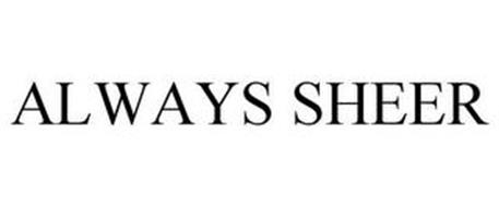 ALWAYS SHEER