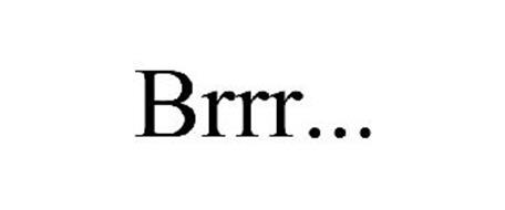 BRRR...