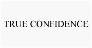 TRUE CONFIDENCE