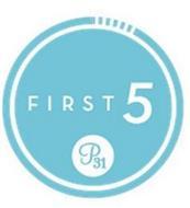FIRST 5 P31