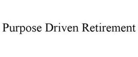 PURPOSE DRIVEN RETIREMENT