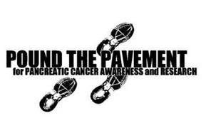 POUND THE PAVEMENT FOR PANCREATIC CANCER AWARENESS AND RESEARCH