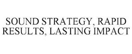 SOUND STRATEGY, RAPID RESULTS, LASTING IMPACT