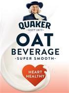 QUAKER ESTD. 1877 OAT BEVERAGE SUPER SMOOTH HEART HEALTHY