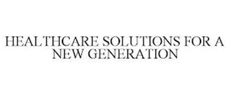 HEALTHCARE SOLUTIONS FOR A NEW GENERATION