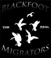 THE REAL BLACKFOOT MIGRATORS