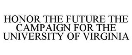 HONOR THE FUTURE THE CAMPAIGN FOR THE UNIVERSITY OF VIRGINIA