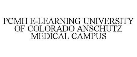 PCMH E-LEARNING UNIVERSITY OF COLORADO ANSCHUTZ MEDICAL CAMPUS