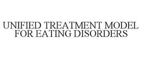 UNIFIED TREATMENT MODEL FOR EATING DISORDERS