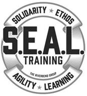 S.E.A.L. TRAINING SOLIDARITY ETHOS AGILITY LEARNING THE RIVERBEND GROUP