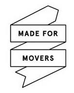 MADE FOR MOVERS