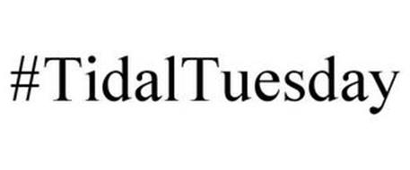 #TIDALTUESDAY