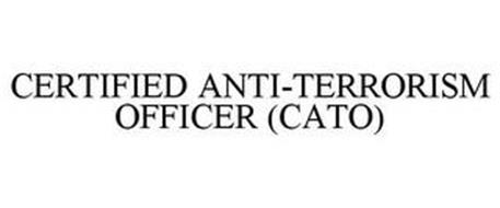 CERTIFIED ANTI-TERRORISM OFFICER (CATO)