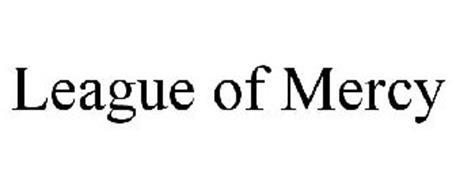 LEAGUE OF MERCY