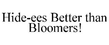 HIDE-EES BETTER THAN BLOOMERS!