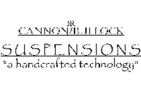"""CANNON/BULLOCK SUSPENSIONS """"A HANDCRAFTED TECHNOLOGY"""""""