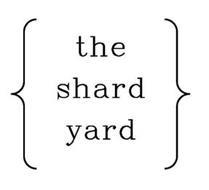 {THE SHARD YARD}