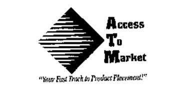 """ACCESS TO MARKET """"YOUR FAST TRACK TO PRODUCT PLACEMENT!"""""""