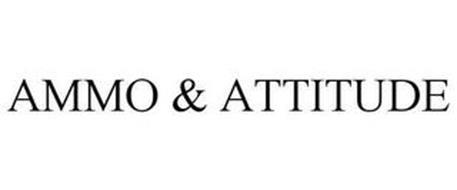 AMMO & ATTITUDE