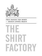 TRUE PASSION FOR SHIRTS - DESIGN LINNÉA BRAUN THE SHIRT FACTORY