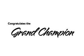CONGRATULATES THE GRAND CHAMPION