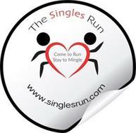 THE SINGLES RUN COME TO RUN STAY TO MINGLE WWW.THESINGLESRUN.COM