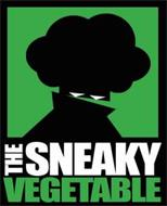 THE SNEAKY VEGETABLE