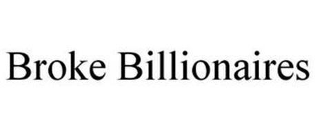 BROKE BILLIONAIRES