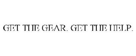 GET THE GEAR. GET THE HELP.