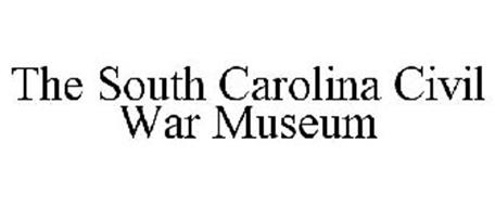 THE SOUTH CAROLINA CIVIL WAR MUSEUM