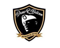 SPC DANE R. BALCON MEMORIAL FUND 501(C)3 NONPROFIT   EIN: 47-3776592