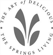 ·THE ART OF DELICIOUS·THE SPRINGS LIVING
