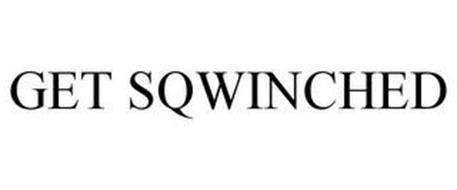 GET SQWINCHED
