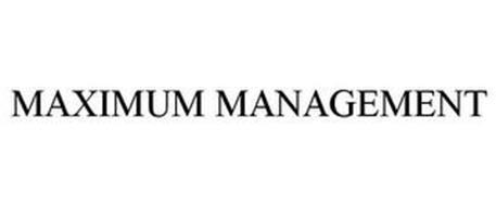 MAXIMUM MANAGEMENT