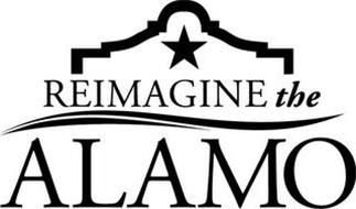 REIMAGINE THE ALAMO