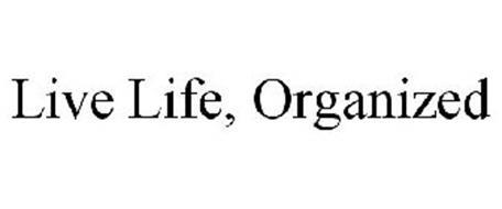 LIVE LIFE, ORGANIZED