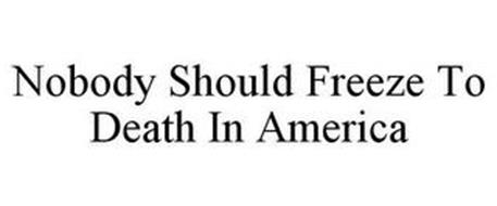 NOBODY SHOULD FREEZE TO DEATH IN AMERICA