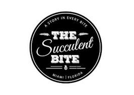 THE SUCCULENT BITE A STORY IN EVERY BITE MIAMI FLORIDA