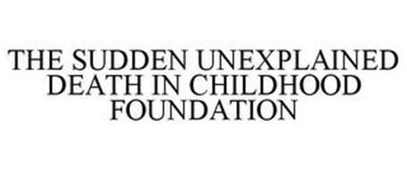 THE SUDDEN UNEXPLAINED DEATH IN CHILDHOOD FOUNDATION