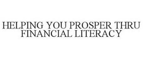 HELPING YOU PROSPER THRU FINANCIAL LITERACY