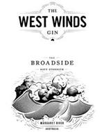 THE WEST WINDS GIN THE BROADSIDE NAVY STRENGTH MARGARET RIVER AUSTRALIA