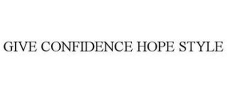 GIVE CONFIDENCE HOPE STYLE