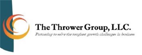 THE THROWER GROUP, LLC. PARTNERING TO SOLVE THE TOUGHEST GROWTH CHALLENGES IN BUSINESS