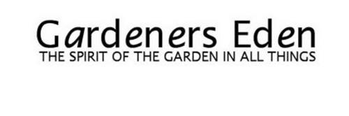GARDENERS EDEN THE SPIRIT OF THE GARDEN IN ALL THINGS