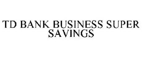 TD BANK BUSINESS SUPER SAVINGS