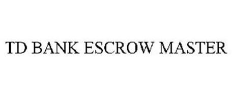 TD BANK ESCROW MASTER