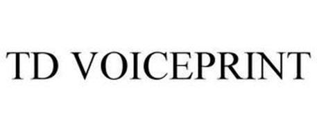 TD VOICEPRINT