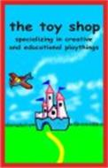 THE TOY SHOP SPECIALIZING IN CREATIVE AND EDUCATIONAL PLAYTHINGS