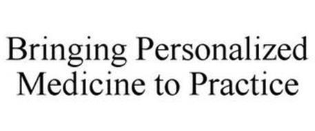 BRINGING PERSONALIZED MEDICINE TO PRACTICE